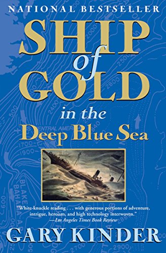 Ship of Gold in the Deep Blue Sea: The History and Discovery of the World's Richest Shipwreck cover