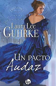 Un pacto audaz (Top Novel) (Spanish Edition) by [Guhrke, Laura Lee]