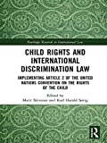 Child Rights and International Discrimination Law: Implementing Article 2 of the United Nations Convention on the Rights of the Child (Routledge Research in International Law)