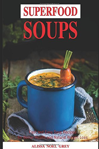 Superfood Soups Recipes Natural Healthy