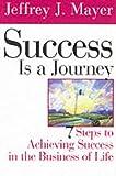 Success Is a Journey, Jeffrey J. Mayer, 0071365141