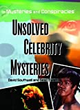 img - for Unsolved Celebrity Mysteries (Mysteries and Conspiracies) by David Southwell (2007-09-01) book / textbook / text book