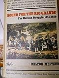 Bound for the Rio Grande, Milton Meltzer, 0394924401