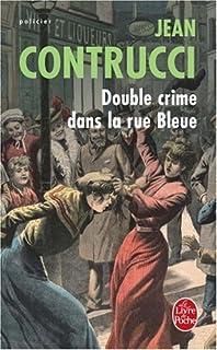 Double crime dans la rue bleue : Les nouveaux mystères de Marseille, Contrucci, Jean