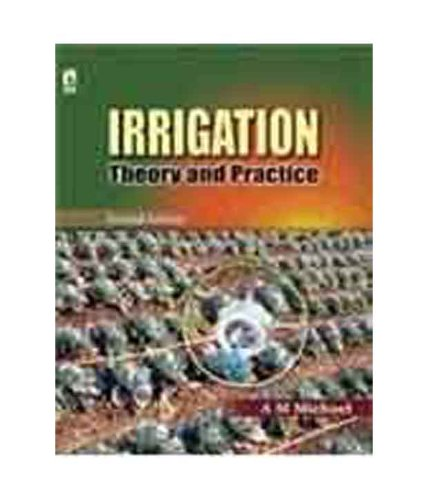 Irrigation Theory And Practice - 2Nd Edn, by A M Michael