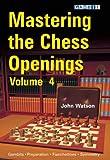 Mastering the Chess Openings, John Watson, 1906454191