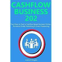 Cashflow Business 202: Two Ways to Start a Cashflow Based Business Online… Romance Kindle Publishing & Fiverr Freelancing