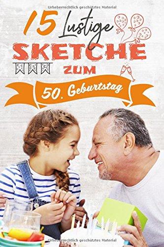 15 Lustige Sketche Zum 50. Geburtstag: Einzigartige Und Humorvolle Sketche  Zur Geburtstagsfeier: Amazon.de: IVB Neue Medien GmbH: Bücher