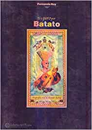 TE LO JURO POR BATATO. Biografía oral de Batato Barea: Amazon.es ...