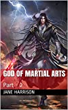 #9: God Of Martial Arts: Part - 2 (Part-2)