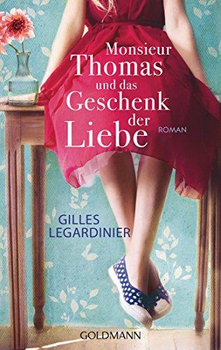 Monsieur Thomas Und Das Geschenk Der Liebe: Roman German Edition