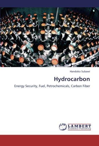 Hydrocarbon: Energy Security, Fuel, Petrochemicals, Carbon Fiber