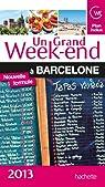 Un Grand Week-End à Barcelone 2013 par Guide Un Grand Week-end