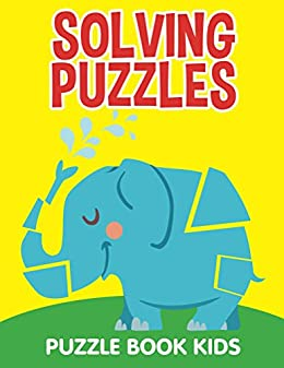 Solving Puzzles Puzzle Book Kids ebook