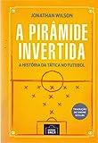 capa de A pirâmide invertida: A história da tática no futebol
