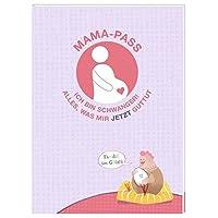 Mama-Pass - Ich bin schwanger!: Alles, was mir jetzt guttut