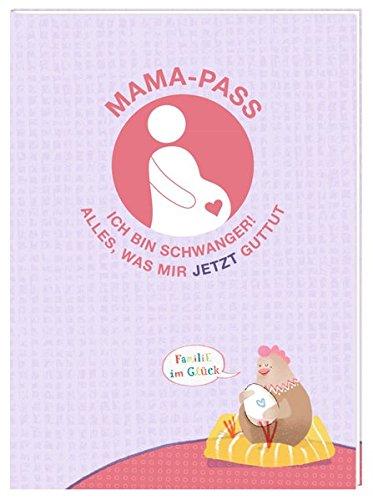 Mama Pass   Ich Bin Schwanger   Alles Was Mir Jetzt Guttut