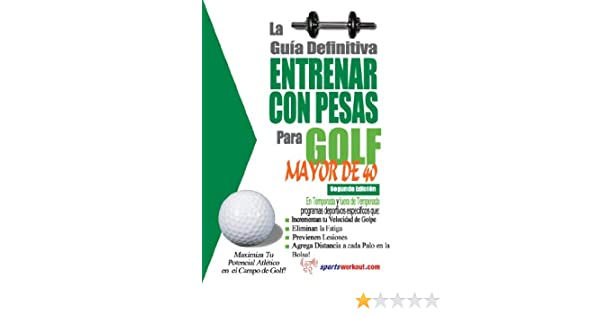 La guía definitiva - Entrenar con pesas para golf - Mayor de ...