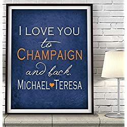 """I Love You to Champaign and Back"" Illinois ART PRINT, Customized & Personalized UNFRAMED, Wedding gift, Valentines day gift, Christmas gift, Graduation gift, All Sizes"
