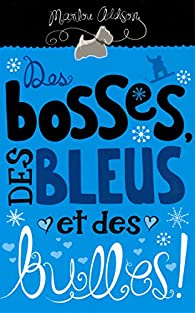 Des bosses, des bleus et des bulles par Marilou Addison