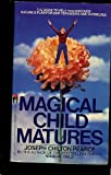 Magical Child Matures, Joseph C. Pearce, 0553258818