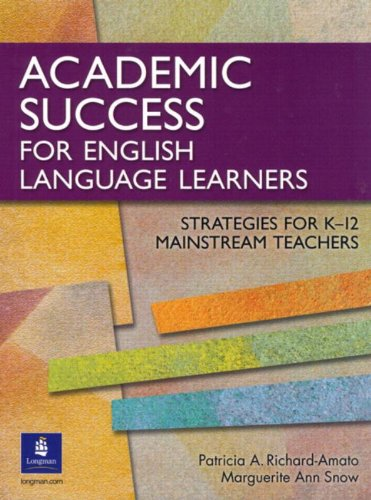 Academic Success for English Language Learners: Strategies for K-12 Mainstream Teachers by Pearson Education ESL