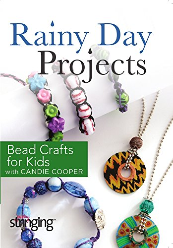 Rainy Day Projects with Candie Cooper: Bead Crafts for Kids