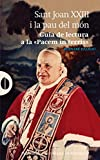 img - for Sant Joan XXIII i la pau al m n book / textbook / text book