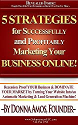 5 Strategies to Successfully AND Profitably Marketing YOUR Business Online!