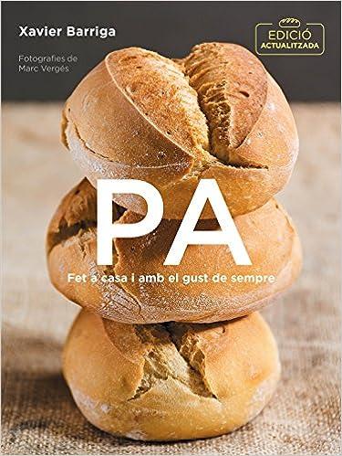 Pa edició actualitzada : Fet a casa i amb el gust de sempre Sabores: Amazon.es: Xavier Barriga: Libros