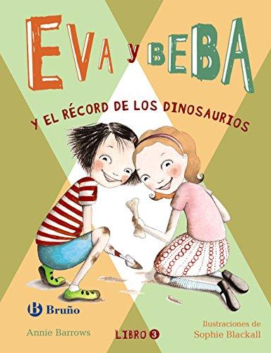 Eva y Beba # 3 Y el record de los dinosaurios (Spanish Edition) [Annie Barrows] (Tapa Dura)