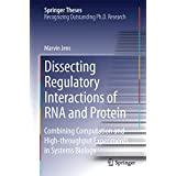 Dissecting Regulatory Interactions of RNA and Protein: Combining Computation and High-throughput Experiments in Systems Biology (Springer Theses)