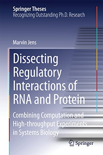 Dissecting Regulatory Interactions of RNA and Protein: Combining Computation and High-throughput Experiments in Systems Biology (Springer Theses) ()