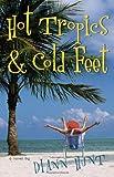 Hot Tropics and Cold Feet, Diann Hunt, 1595541934