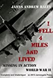 world war iv - I Fell Four Miles and Lived: Missing in Action -- World War II (Unabridged Version) (Falling Fortress Book 1)