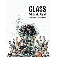 Glass: Virtual, Real