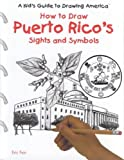 How to Draw Puerto Rico's Sights and Symbols, Eric Fein and Emily Muschinske, 0823960951