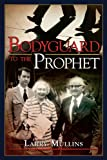 Bodyguard to the Prophets, Larry Mullins, 1599553368