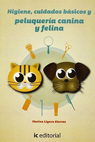Descargar Libro Higiene, Cuidados Básicos Y Peluquería Canina Y Felina Marina Ligero Sierras