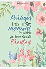 Perhaps This Is the Moment - A Christian Journal (Esther 4:14): A Scripture Theme Journal Paperback