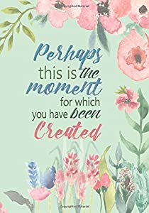 Perhaps This Is the Moment - A Christian Journal (Esther 4:14): A Scripture Theme Journal