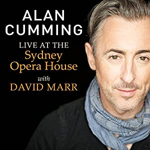Alan Cumming Live at the Sydney Opera House with David Marr: Free Download Audiobook