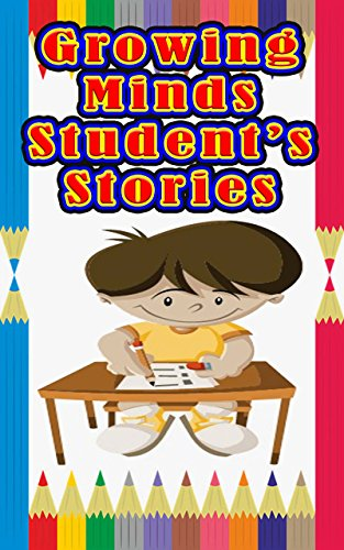 Growing Minds Student's Stories: 22 Elementary Level Great