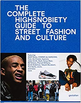 37d89a681fb The Incomplete  Highsnobiety Guide to Street Fashion and Culture ...