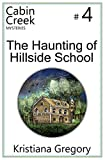 img - for The Haunting of Hillside School (Cabin Creek Mysteries) (Volume 4) book / textbook / text book