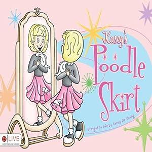 Kasey's Poodle Skirt Audiobook