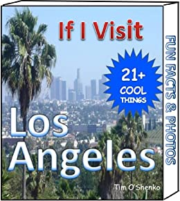 Amazon Com If I Visit Los Angeles 21 Cool Things And Places To
