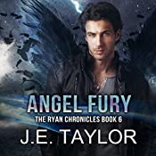 Angel Fury: The Ryan Chronicles Book 6 | J.E. Taylor