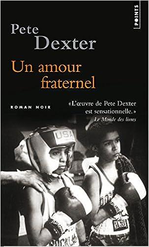 Un amour fraternel - Pete Dexter