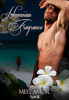 Hawaiian Fragrance (The Hawaiians Book 3) by [Amor, Meg]